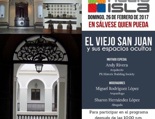 """""""El Viejo San Juan y sus espacios ocultos"""" en Radio Isla 1320 AM"""