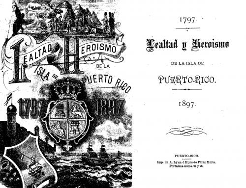 Lealtad y Heroísmo en la Isla de Puerto Rico 1797-1897