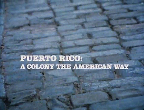 "Documental ""Puerto Rico: A Colony the American Way"" (1981)"