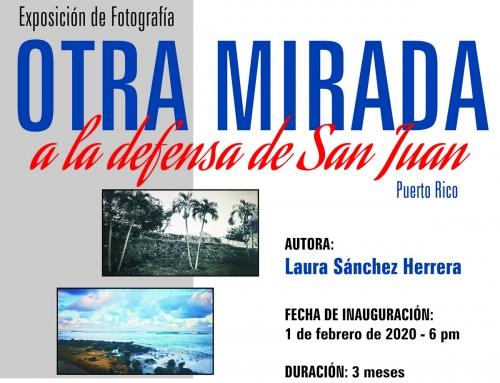 """Exposición fotográfica """"Otra mirada a la defensa de San Juan"""""""